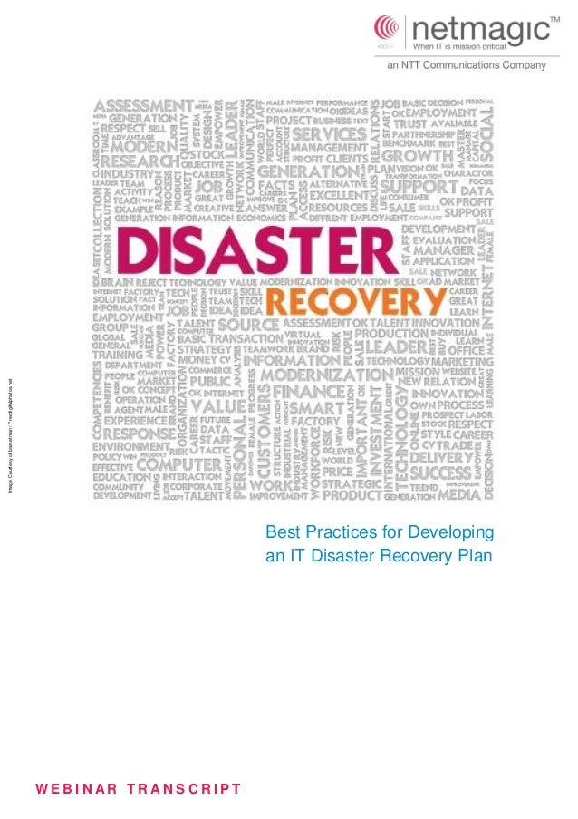 W E B I N A R T R A N S C R I P T Best Practices for Developing an IT Disaster Recovery Plan ImageCourtesyofbasketman/Free...
