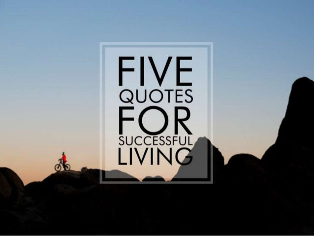 5 Quotes for Successful Living
