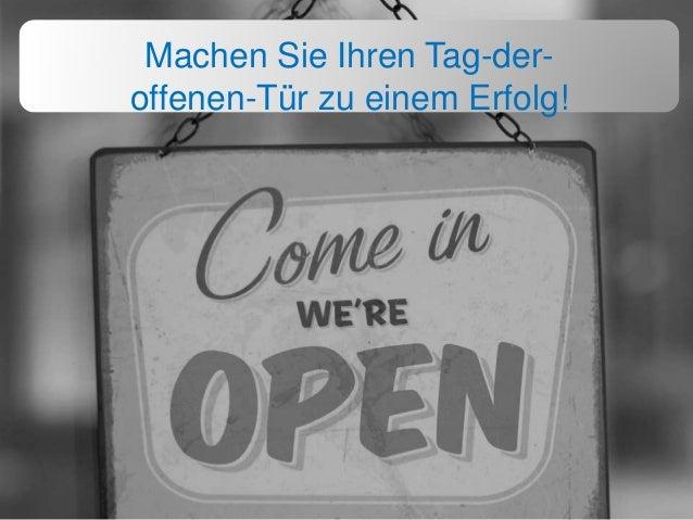 Machen Sie Ihren Tag-der- offenen-Tür zu einem Erfolg!