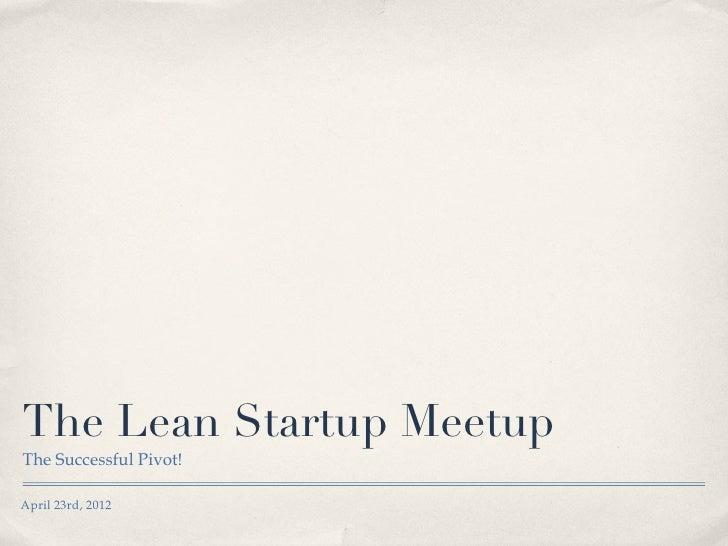 Lean Startup BA Meetup: The Successful Pivot!