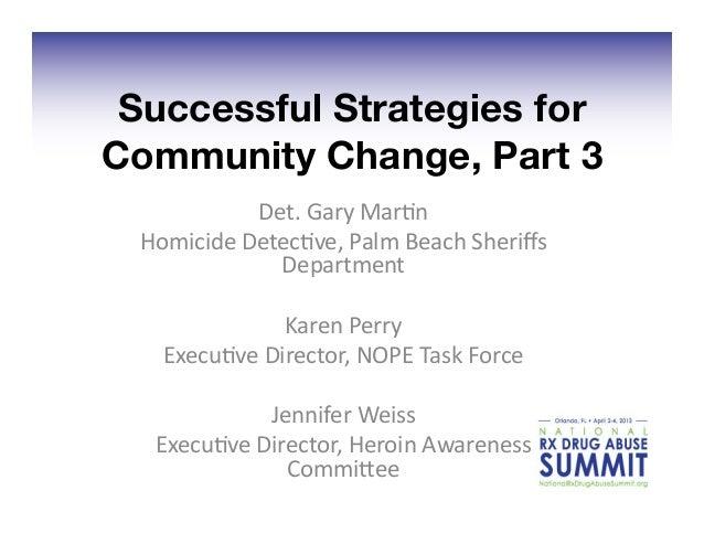 Successful Strategies forCommunity Change, Part 3                Det. Gary Mar+n   Homicide Detec+ve, Palm B...