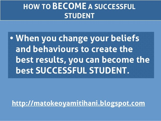 how to become a successful student High expectations are a condition for student success to better promote student success in the classroom form of collaborative groups and become.