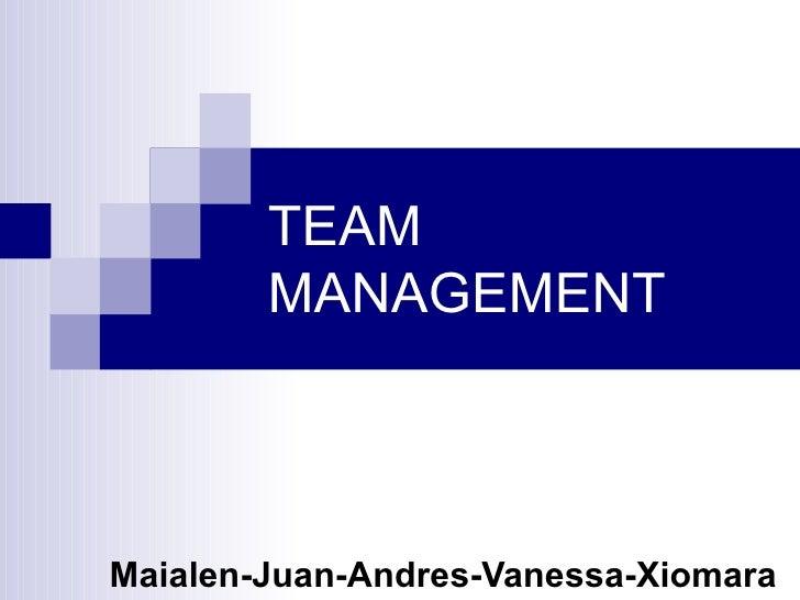 TEAM MANAGEMENT Maialen-Juan-Andres-Vanessa-Xiomara