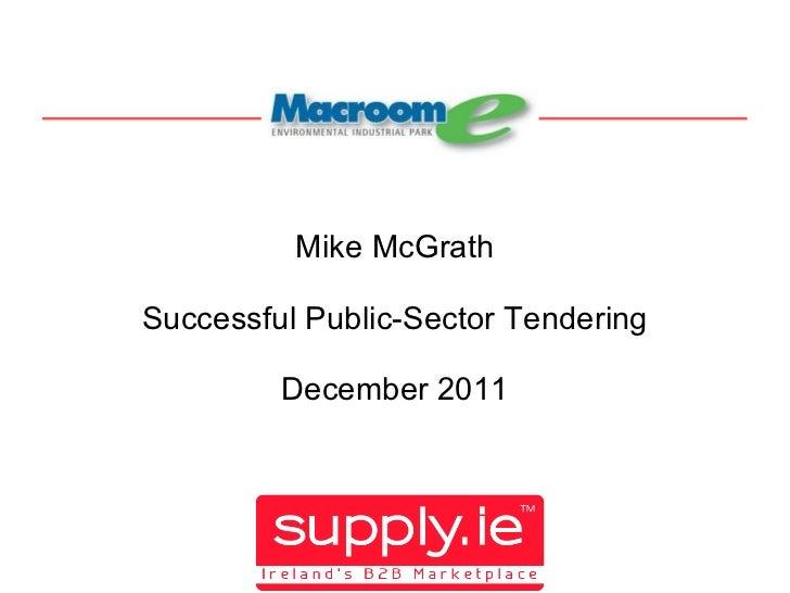 Mike McGrath Successful Public-Sector Tendering December 2011