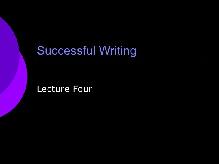 Successful Writing Lecture Four