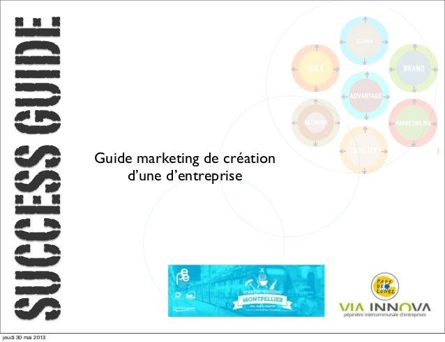 SUCCESSGUIDEGuide marketing de créationd'une d'entreprisejeudi 30 mai 2013