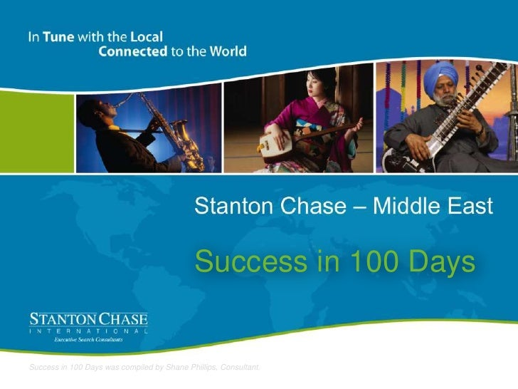 Success in 100 Days<br />Success in 100 Days was compiled by Shane Phillips, Consultant. <br />