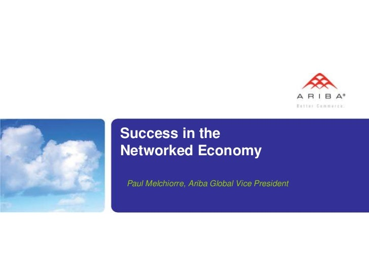 Success in theNetworked EconomyPaul Melchiorre, Ariba Global Vice President