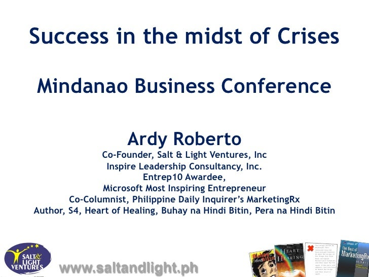 Success in the midst of CrisesMindanao Business Conference                      Ardy Roberto               Co-Founder, Sal...