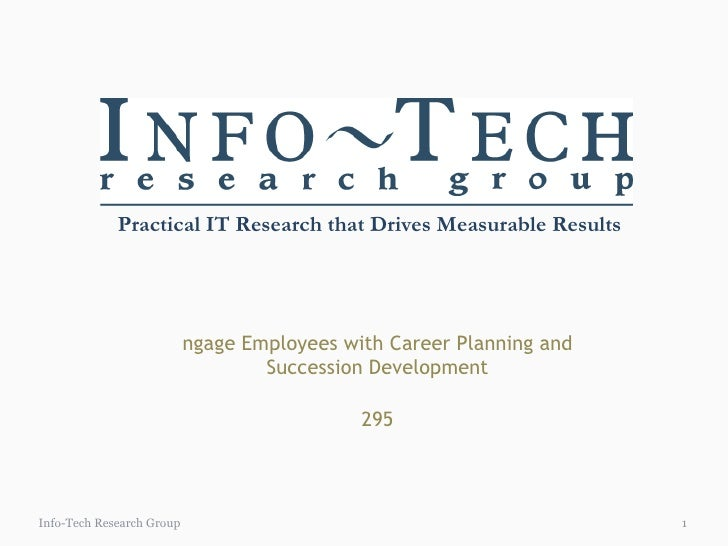 Engage Employees with Career Planning and Succession Development $295 Info-Tech Research Group