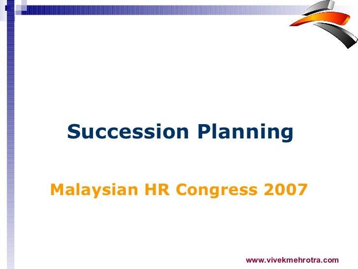 Malaysian HR Congress 2007 Succession Planning