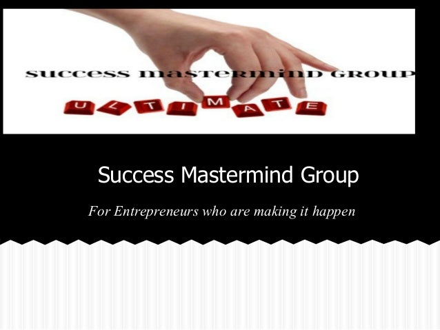 Success Mastermind Group For Entrepreneurs who are making it happen