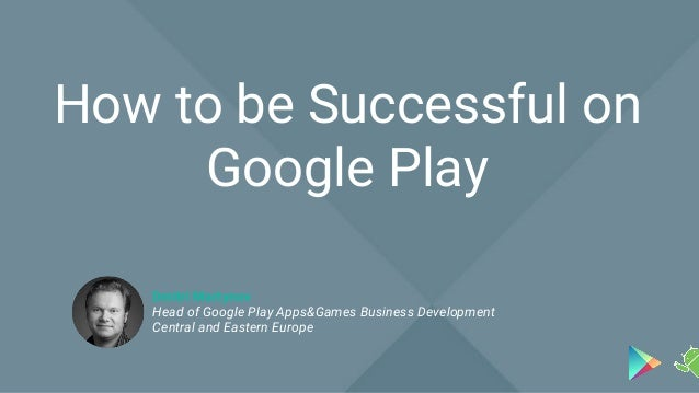 How to be Successful on Google Play