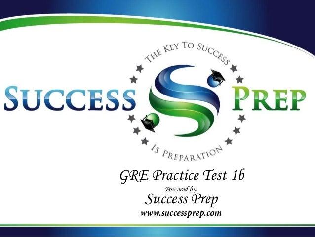 GRE Practice Test 1b Powered by: Success Prep www.successprep.com