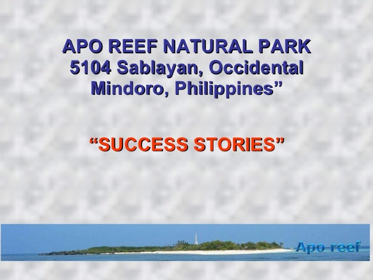 "APO REEF NATURAL PARK 5104 Sablayan, Occidental Mindoro, Philippines"" "" SUCCESS STORIES"""