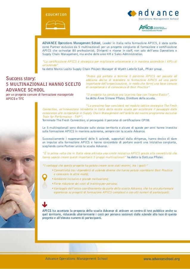 EDUCATIOn                         Advance Operations Management School, Leader in Italia nella formazione APICS, è stata s...