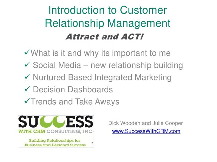 Attract And ACT- Introduction to CRM