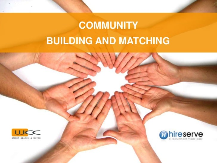COMMUNITY<br />BUILDING AND MATCHING<br />