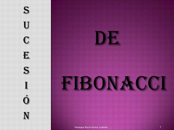 Suc                    Deesi   Fibonacción     Velasque Rocio-Ponce Ludmila   1