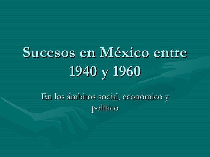 Sucesos En MéXico Entre 1940 Y 1960