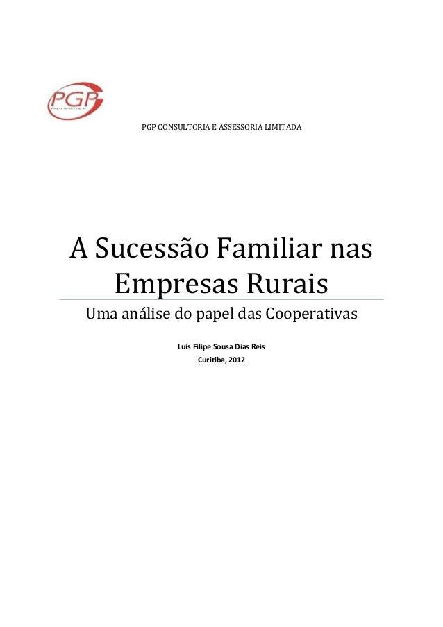 PGP CONSULTORIA E ASSESSORIA LIMITADA A Sucessão Familiar nas Empresas Rurais Uma análise do papel das Cooperativas Luis F...