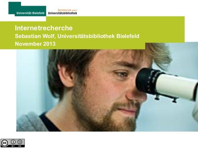 Internetrecherche Sebastian Wolf, Universitätsbibliothek Bielefeld November 2013