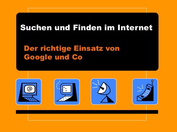 Suchen und Finden im Internet Der richtige Einsatz von Google und Co