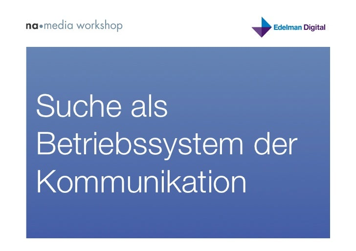 Suche als Betriebssystem der Kommunikation