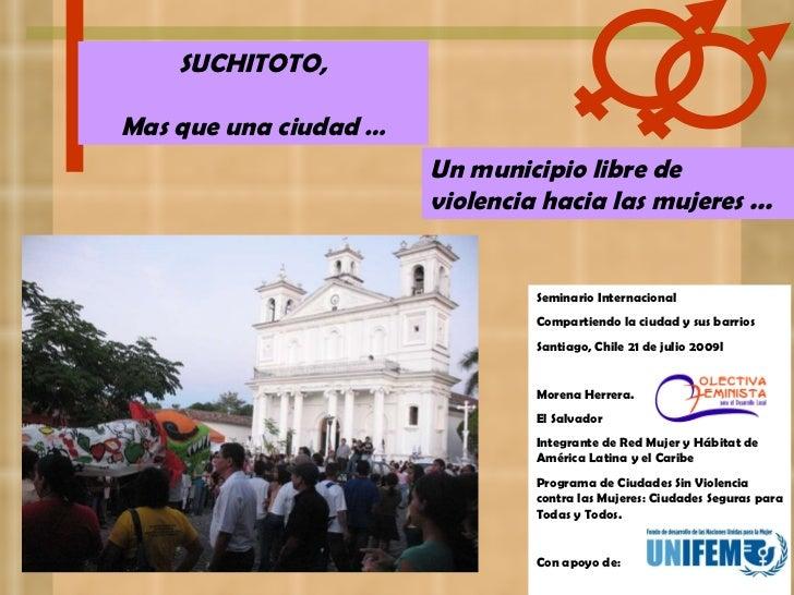 SUCHITOTO, Mas que una ciudad … Un municipio libre de violencia hacia las mujeres ... Seminario Internacional Compartiendo...
