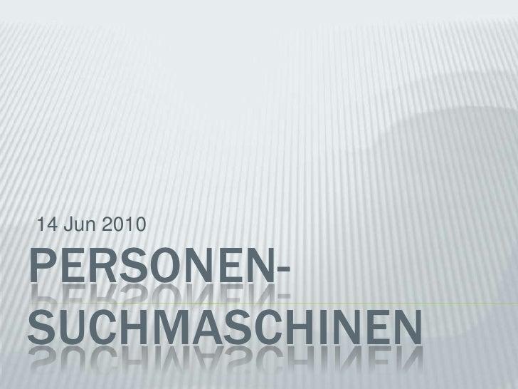 14Jun 2010<br />Personen-suchmaschINEN<br />