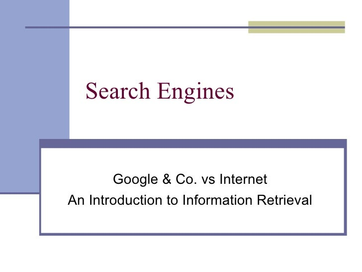 Introduction into Search Engines and Information Retrieval