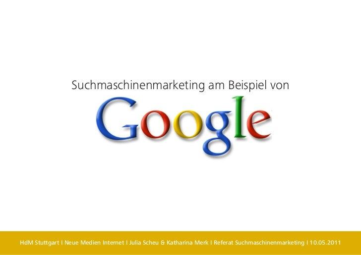 Suchmaschinenmarketing am Beispiel vonHdM Stuttgart I Neue Medien Internet I Julia Scheu & Katharina Merk I Referat Suchma...
