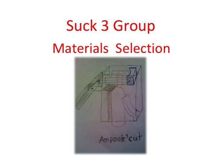 Suck 3 group 3