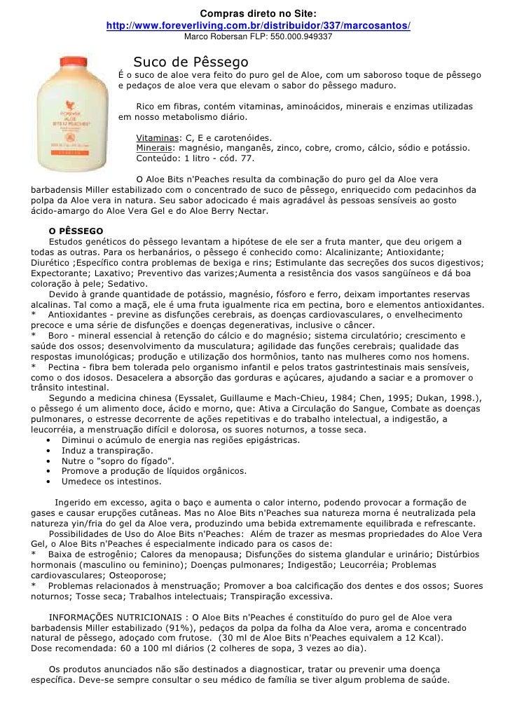 Compras direto no Site:                  http://www.foreverliving.com.br/distribuidor/337/marcosantos/                    ...