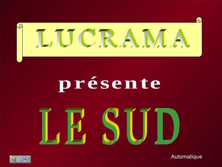 présente LUCRAMA LE SUD Automatique