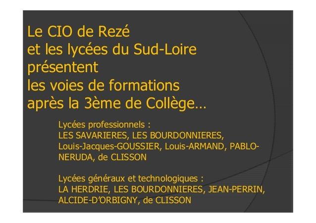 Le CIO de Rezé et les lycées du Sud-Loire présentent les voies de formations après la 3ème de Collège… Lycées professionne...