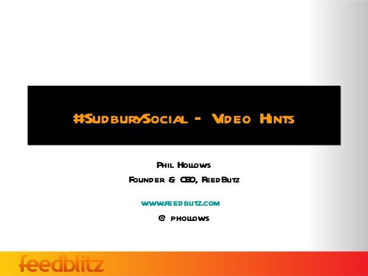 #SudburySocial - Online Video Hints + Tips