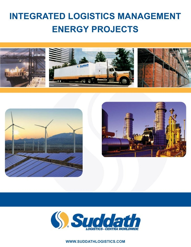 INTEGRATED LOGISTICS MANAGEMENT         ENERGY PROJECTS               WWW.SUDDATHLOGISTICS.COM