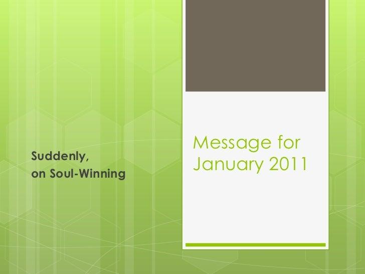 Message forJanuary 2011<br />Suddenly, <br />on Soul-Winning<br />