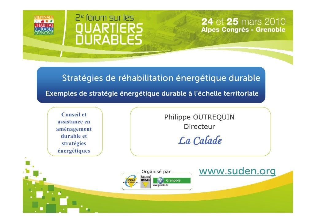 Stratégies de réhabilitation énergétique durable Exemples de stratégie énergétique durable à l'échelle territoriale       ...