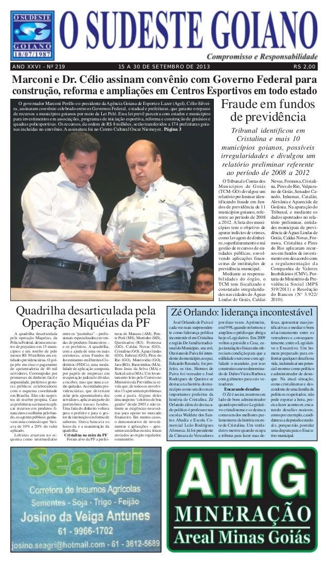 ANO XXVI - Nº 219  15 A 30 DE SETEMBRO DE 2013  RS 2,00  Marconi e Dr. Célio assinam convênio com Governo Federal para con...