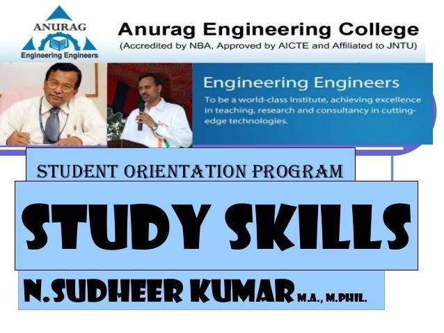 N.Sudheer KumarM.A., M.Phil. STUDENT ORIENTATION PROGRAM Study Skills