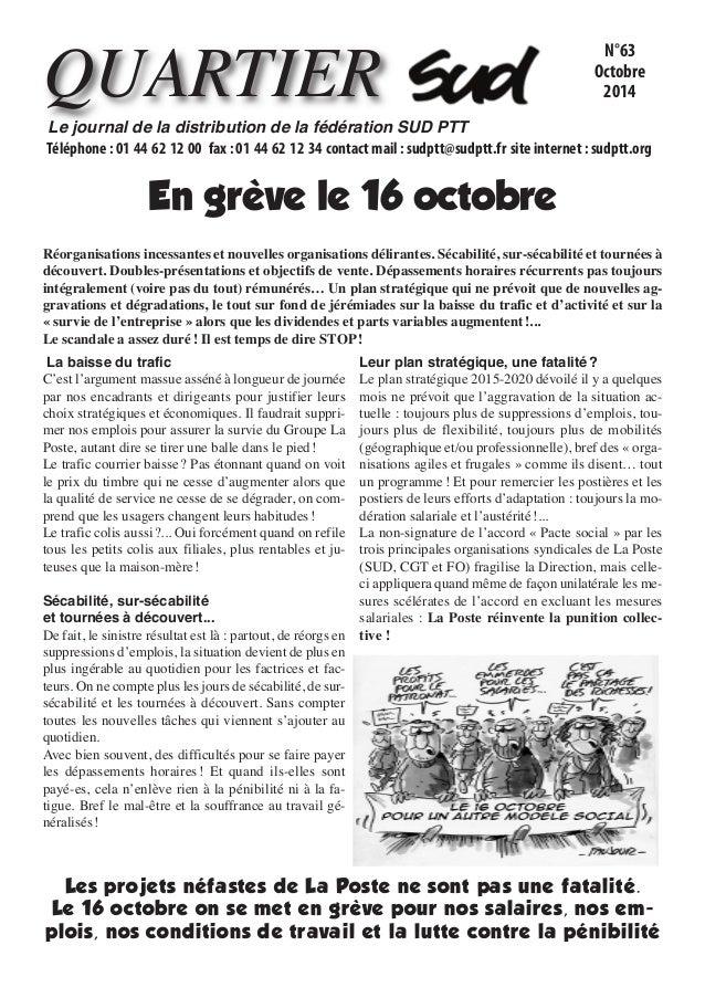En grève le 16 octobre QUARTIER N°63 Octobre 2014 Le journal de la distribution de la fédération SUDPTT Téléphone : 01 44...