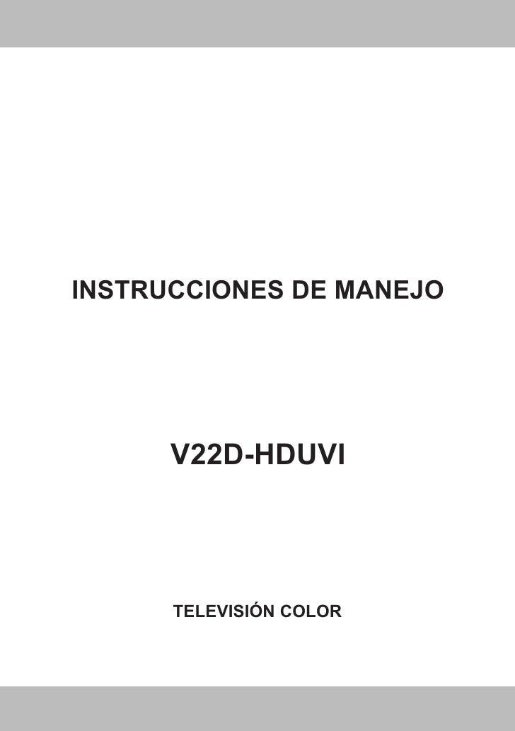 INSTRUCCIONES DE MANEJO   MANUAL DE INSTRUÇÕES             V22D-HDUVI              TELEVISIÓN COLOR  TV A CORES COM REMOTE...
