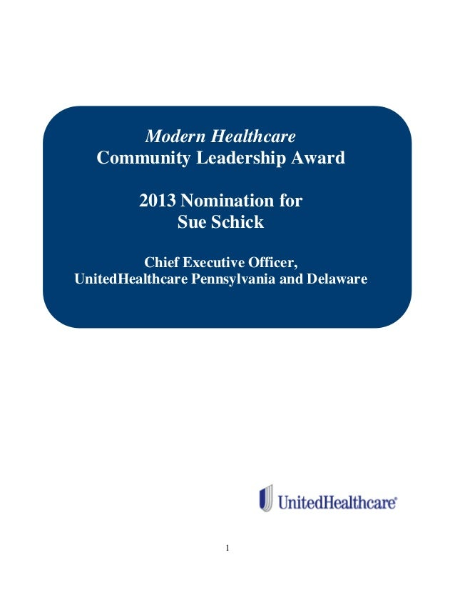 1 Modern Healthcare Community Leadership Award 2013 Nomination for Sue Schick Chief Executive Officer, UnitedHealthcare Pe...