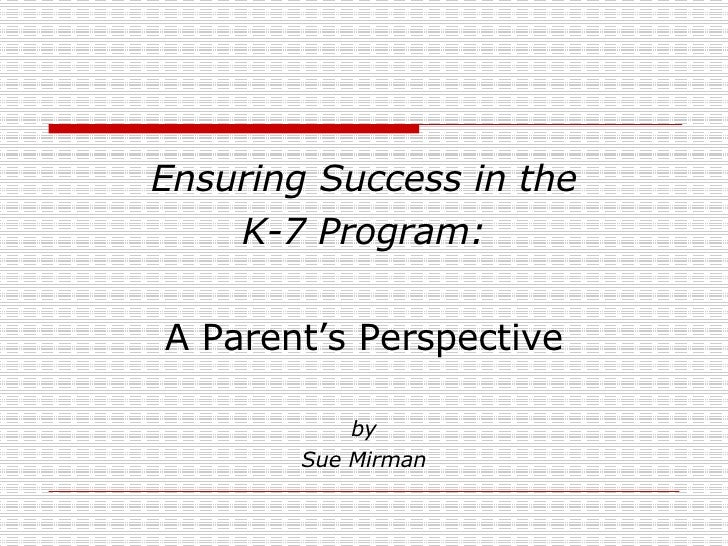 Ensuring Success in the K-7 Program: A Parent's Perspective by Sue Mirman