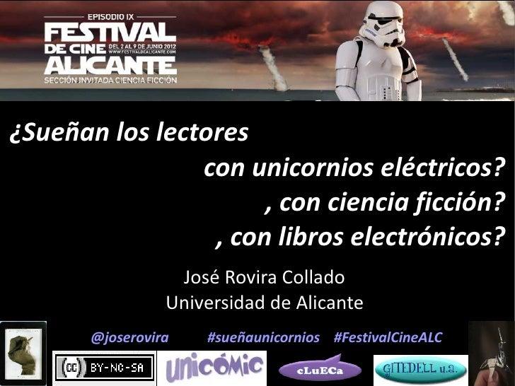 ¿Sueñan los lectores                con unicornios eléctricos?                      , con ciencia ficción?                ...