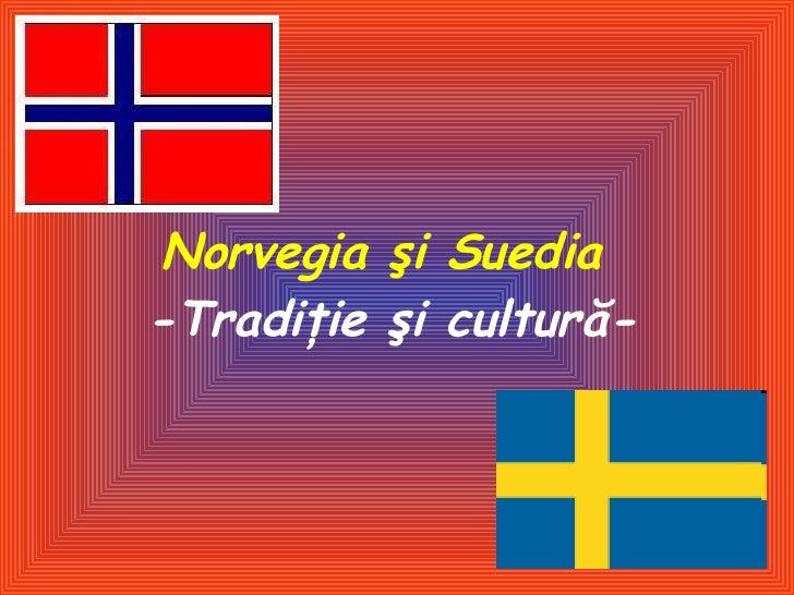 Norvegia şi Suedia   -Tradiţie şi cultură-
