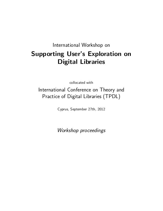 International Workshop on  Supporting User's Exploration on Digital Libraries collocated with  International Conference on...