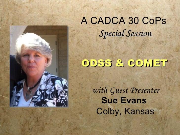 ODSS & Comet w/ Sue Evans